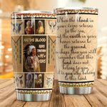 Native American When The Boold In Your Veins Returns Stainless Steel Tumbler Perfect Gifts For Native American Culture Lover Tumbler Cups For Coffee/Tea, Great Customized Gifts For Birthday Christmas Thanksgiving