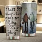 Fishing I Want To Hold Your Hand Stainless Steel Tumbler Perfect Gifts For Couple Tumbler Cups For Coffee/Tea, Great Customized Gifts For Birthday Christmas Thanksgiving Wedding Valentine's Day
