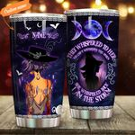 Personalized Witch They Whispered To Her Stainless Steel Tumbler Perfect Gifts For Witch Lover Tumbler Cups For Coffee/Tea, Great Customized Gifts For Birthday Christmas Thanksgiving