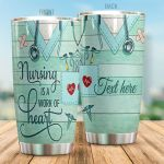 Personalized Nursing Is A Work Of Heart Stainless Steel Tumbler, Tumbler Cups For Coffee/Tea, Great Customized Gifts For Birthday Christmas Thanksgiving