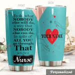 Personalized To Do What Nobody Else Will Do That Is To Be A Nurse Stainless Steel Tumbler, Tumbler Cups For Coffee/Tea, Great Customized Gifts For Birthday Christmas Thanksgiving