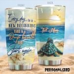 Personalized Sea Turtle Everyday Is A New Beginning Take A Deep Breathe And Start Again Stainless Steel Tumbler, Tumbler Cups For Coffee/Tea, Great Customized Gifts For Birthday Christmas Thanksgiving