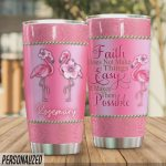 Personalized Flamingo Faith Does Not Make Things Easy It Makes Them Possible Stainless Steel Tumbler, Tumbler Cups For Coffee/Tea, Great Customized Gifts For Birthday Christmas Thanksgiving