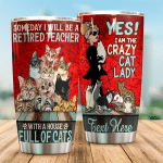Personalized Someday I Will Be A Retired Teacher With A House Full Of Cats Stainless Steel Tumbler, Tumbler Cups For Coffee/Tea, Great Customized Gifts For Birthday Christmas Thanksgiving