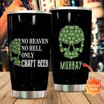 Personalized Skull No Heaven No Hell Only Craft Beer Stainless Steel Tumbler Perfect Gifts For Skull Lover Tumbler Cups For Coffee/Tea, Great Customized Gifts For Birthday Christmas Thanksgiving
