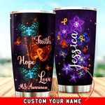 Personalized Multiple Sclerosis Awareness Faith Hope Love Stainless Steel Tumbler Perfect Gifts For Cancer Fighter Tumbler Cups For Coffee/Tea, Great Customized Gifts For Birthday Christmas Thanksgiving
