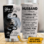 Personalized Dragon To My Husband From Wife I Married You Stainless Steel Tumbler Perfect Gifts For Dragon Lover Tumbler Cups For Coffee/Tea, Great Customized Gifts For Birthday Christmas Thanksgiving Wedding Valentine's Day