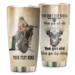 Personalized Motorcycle You Don't Stop Riding When You Get Old Stainless Steel Tumbler Perfect Gifts For Motorcycle Lover Tumbler Cups For Coffee/Tea, Great Customized Gifts For Birthday Christmas Thanksgiving