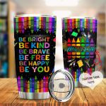 Personalized Teacher Crayon Be Bright Be Kind Stainless Steel Tumbler Perfect Gifts For Teacher Tumbler Cups For Coffee/Tea, Great Customized Gifts For Birthday Christmas Thanksgiving