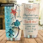 Personalized Sea Turtle To My Daughter From Mom I Love You Forever And Always Stainless Steel Tumbler, Tumbler Cups For Coffee/Tea, Great Customized Gifts For Birthday Christmas Thanksgiving