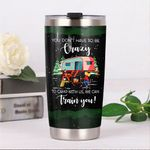 Camping You Don't Have To Be Crazy Stainless Steel Tumbler Perfect Gifts For Camping Lover Tumbler Cups For Coffee/Tea, Great Customized Gifts For Birthday Christmas Thanksgiving