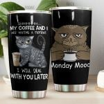 Monday Mood Cat My Coffee And I Are Having A Moment Stainless Steel Tumbler Perfect Gifts For Cat Lover Tumbler Cups For Coffee/Tea, Great Customized Gifts For Birthday Christmas Thanksgiving