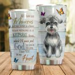 Schnauzer Dog Your Memory Is The Keepsake Stainless Steel Tumbler Perfect Gifts For Dog Lover Tumbler Cups For Coffee/Tea, Great Customized Gifts For Birthday Christmas Thanksgiving