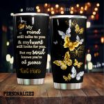 Personalized Butterfly In Gold And White My Soul Knows You're At Peace Stainless Steel Tumbler Perfect Gifts For Butterfly Lover Tumbler Cups For Coffee/Tea, Great Customized Gifts For Birthday Christmas Thanksgiving