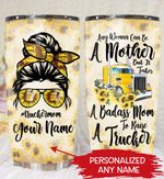 Qd - Personalized - Any Woman Can Be A Mother But It Takes A Badass Mom To Raise A Trucker Tumbler