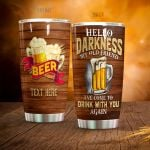 Personalized Beer Hello Darkness My Old Friend I've Come To Drink Stainless Steel Tumbler Perfect Gifts For Beer Lover Tumbler Cups For Coffee/Tea, Great Customized Gifts For Birthday Christmas Thanksgiving