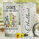 Personalized Dogs Make Me Happy Humans Make My Head Hurt Stainless Steel Tumbler, Tumbler Cups For Coffee/Tea, Great Customized Gifts For Birthday Christmas Thanksgiving
