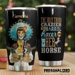 Personalized Cowgirl The Only Thing Crazier Than A Barrel Racer Stainless Steel Tumbler Perfect Gifts For Cowgirl Tumbler Cups For Coffee/Tea, Great Customized Gifts For Birthday Christmas Thanksgiving