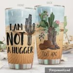 Personalized Cactus I'm Not A Hugger Stainless Steel Tumbler, Tumbler Cups For Coffee/Tea, Great Customized Gifts For Birthday Christmas Thanksgiving
