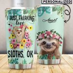 Personalized I'm Just Freaking Love Sloths Stainless Steel Tumbler Perfect Gifts For Sloth Lover Tumbler Cups For Coffee/Tea, Great Customized Gifts For Birthday Christmas Thanksgiving