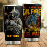 Personalized Welder I Know I Am On Fire Stainless Steel Tumbler Perfect Gifts For Welder Tumbler Cups For Coffee/Tea, Great Customized Gifts For Birthday Christmas Thanksgiving