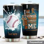 Personalized Baseball Player And Ball I Can Do All Thing Through Christ Stainless Steel Tumbler Perfect Gifts For Baseball Lover Tumbler Cups For Coffee/Tea, Great Customized Gifts For Birthday Christmas Thanksgiving