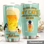 Personalized Beer All I Care About Is My Cat Stainless Steel Tumbler Perfect Gifts For Beer Lover Tumbler Cups For Coffee/Tea, Great Customized Gifts For Birthday Christmas Thanksgiving