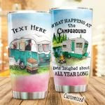 Personalized Camping What Happens At The Campground Gets Laughed About All Year Long Stainless Steel Tumbler, Tumbler Cups For Coffee/Tea, Great Customized Gifts For Birthday Christmas Thanksgiving