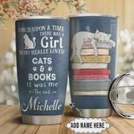 Personalized Once Upon A Time There Was A Girl Who Really Loved Cat And Books It Was Me The End Stainless Steel Tumbler, Tumbler Cups For Coffee/Tea, Great Customized Gifts For Birthday Christmas Thanksgiving