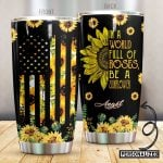 Personalized Sunflower And American Flag Be A Sunflower Stainless Steel Tumbler Perfect Gifts For Sunflower Lover Tumbler Cups For Coffee/Tea, Great Customized Gifts For Birthday Christmas Thanksgiving