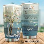Personalized Dragonfly When You Believe Beyond What Your Eyes Can See Stainless Steel Tumbler Tumbler Cups For Coffee/Tea Great Customized Gifts For Birthday Christmas Thanksgiving Awesome Gifts For Dragonfly Lovers