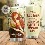 Personalized Redhead I Need A Warning Label Stainless Steel Tumbler Perfect Gifts For Redhead Lover Tumbler Cups For Coffee/Tea, Great Customized Gifts For Birthday Christmas Thanksgiving