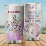 Personalized Unicorns Are Awesome I'm Awesome Therefore I'm An Unicorn Stainless Steel Tumbler, Tumbler Cups For Coffee/Tea, Great Customized Gifts For Birthday Christmas Thanksgiving