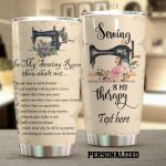 Personalized Sewing Therapy Cut Anything With My Fabric Scissors Stainless Steel Tumbler Perfect Gifts For Sewing Lover Tumbler Cups For Coffee/Tea, Great Customized Gifts For Birthday Christmas Thanksgiving