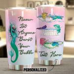 Personalized Mermaid Never Let Anyone Burst Your Bubble Stainless Steel Tumbler Perfect Gifts For Mermaid Lover Tumbler Cups For Coffee/Tea, Great Customized Gifts For Birthday Christmas Thanksgiving