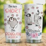 Personalized I'm Not Short I'm Penguin Size Stainless Steel Tumbler, Tumbler Cups For Coffee/Tea, Great Customized Gifts For Birthday Christmas Thanksgiving