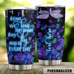 Personalized Glowing Dragonfly Those We Love Don't Go Away Stainless Steel Tumbler Tumbler Cups For Coffee/Tea Great Customized Gifts For Birthday Christmas Thanksgiving Awesome Gifts For Dragonfly Lovers