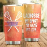 Personalized Lacrosse Lady My Sport My Game My Life Stainless Steel Tumbler Perfect Gifts For Lacrosse Lover Tumbler Cups For Coffee/Tea, Great Customized Gifts For Birthday Christmas Thanksgiving