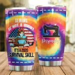 Personalized Sewing Tie Dye Survival Skill Stainless Steel Tumbler Perfect Gifts For Sewing Lover Tumbler Cups For Coffee/Tea, Great Customized Gifts For Birthday Christmas Thanksgiving