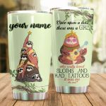 Personalized Sloth Loved Sloths And Had Tattoos Stainless Steel Tumbler Perfect Gifts For Sloth Lover Tumbler Cups For Coffee/Tea, Great Customized Gifts For Birthday Christmas Thanksgiving