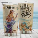 Personalized Be A Mermaid In A Sea Of Fish Stainless Steel Tumbler, Tumbler Cups For Coffee/Tea, Great Customized Gifts For Birthday Christmas Thanksgiving