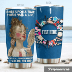 Personalized Makeup Artist A Girl Who Loved Makeup Stainless Steel Tumbler Perfect Gifts For Makeup Artist Tumbler Cups For Coffee/Tea, Great Customized Gifts For Birthday Christmas Thanksgiving