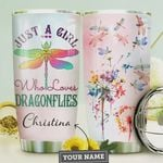 Personalized Just A Girl Who Loves Dragonflies Stainless Steel Tumbler, Tumbler Cups For Coffee/Tea, Great Customized Gifts For Birthday Christmas Thanksgiving