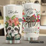 Personalized Advice From Sloth Slow Down And Take Your Time Be Grateful And Be Happy Stainless Steel Tumbler, Tumbler Cups For Coffee/Tea, Great Customized Gifts For Birthday Christmas Thanksgiving