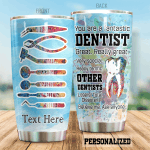 Personalized You Are A Fantastic Dentist Stainless Steel Tumbler Perfect Gifts For Dentist Lover Tumbler Cups For Coffee/Tea, Great Customized Gifts For Birthday Christmas Thanksgiving
