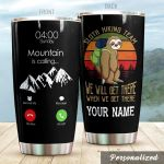 Personalized Sloth Hiking Team When We Get There Stainless Steel Tumbler Perfect Gifts For Hiking Lover Tumbler Cups For Coffee/Tea, Great Customized Gifts For Birthday Christmas Thanksgiving