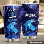 Personalized Dolphin Do All Things With Kindness Stainless Steel Tumbler Perfect Gifts For Dolphin Lover Tumbler Cups For Coffee/Tea, Great Customized Gifts For Birthday Christmas Thanksgiving