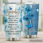 Personalized Butterfly Someday Everything Will Make Perfet Sense Stainless Steel Tumbler Perfect Gifts For Butterfly Lover Tumbler Cups For Coffee/Tea, Great Customized Gifts For Birthday Christmas Thanksgiving