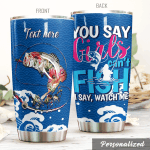 Personalized Fishing Watch Me Stainless Steel Tumbler Perfect Gifts For Fishing Lover Tumbler Cups For Coffee/Tea, Great Customized Gifts For Birthday Christmas Thanksgiving