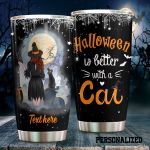 Personalized Witch Halloween Is Better With A Cat Stainless Steel Tumbler Perfect Gifts For Cat Lover Tumbler Cups For Coffee/Tea, Great Customized Gifts For Birthday Christmas Thanksgiving Halloween